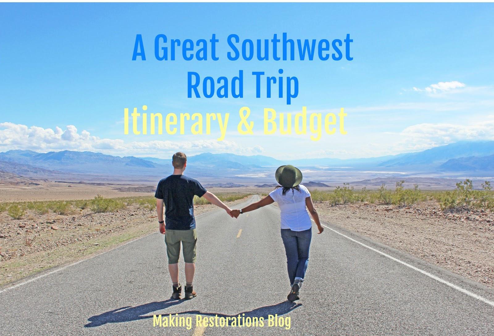 making restorations blog southwest road trip itinerary budget 30