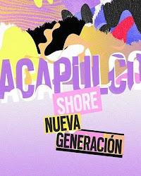 Acapulco Shore Nueva Generacion