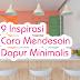 9 Inspirasi dalam Mendesain Dapur Minimalis