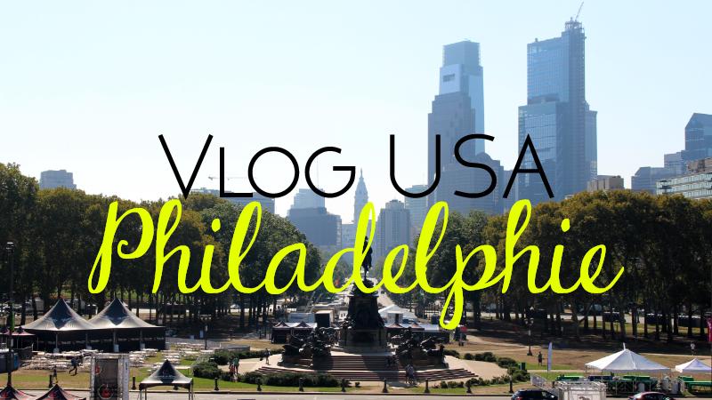 Philadelphie - Voyage aux USA | Vlog
