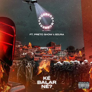 Mobbers Feat. Preto Show & Biura - Ké Balar Né?