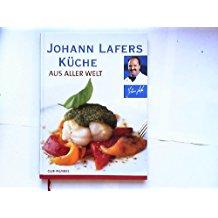 Johann Lafers Küche aus aller Welt
