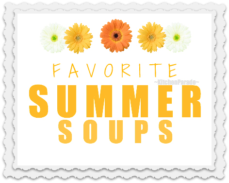 Favorite Summer Soup Recipes ♥ KitchenParade.com, a seasonal collection of summer's best soup recipes, some served chilled and some served warm, filled with the bounty of summer's best fruits and vegetables.