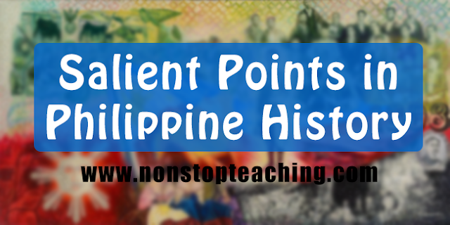 Salient Points in Philippine History (Summary in Bullet Form)