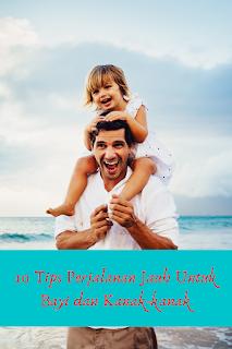 10 Tips Perjalanan Jauh Untuk Bayi dan Kanak-kanak Yang Ibu Ayah Kena Tahu!