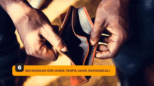 6. Bayangkan Diri Anda Tanpa Uang Samasekali