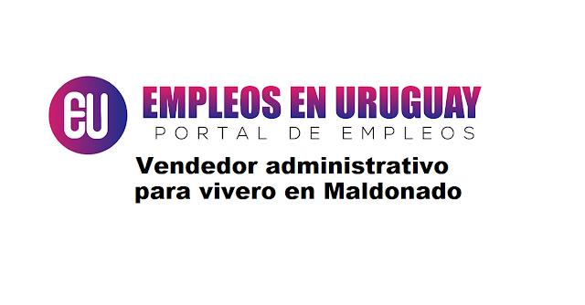 Vendedor administrativo para vivero en Maldonado