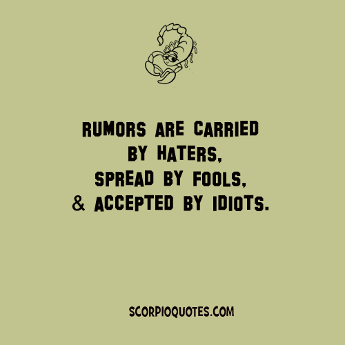Rumors Are Carried By Haters.