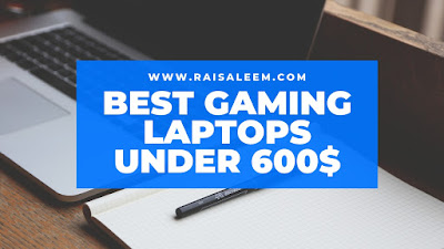Best gaming laptops under 600$
