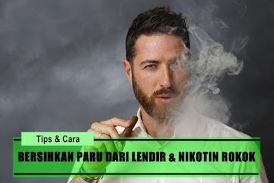 Cara Membersihkan Paru Paru Karena Merokok Dari Lendir Dan Nikotin Secara Herbal
