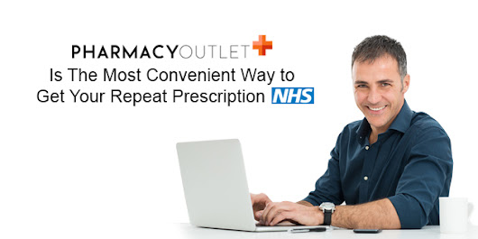 Pharmacy Outlet Is The Most Convenient Way to Get Your Repeat Prescription NHS