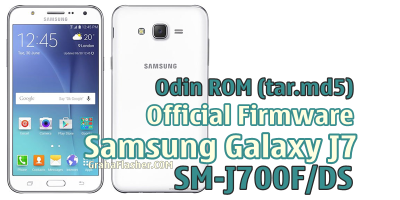 Official Firmware Samsung Galaxy J7 SM-J700F/DS