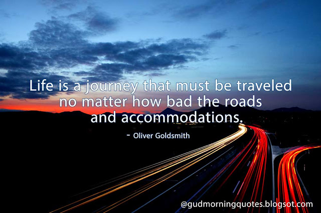 Life Is A Journey That Must Be Traveled No Matter How Bad The Roads