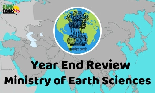 Year End Review: Ministry of Earth Sciences