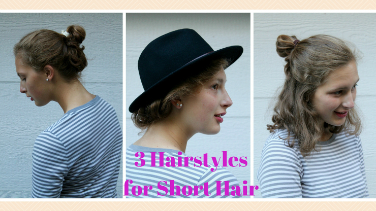 Petite Maison Of Fashion: 3 Easy Hairstyles For Short Hair
