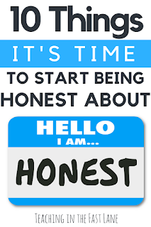 Why do teachers lie to themselves when the truth can go so much further? Check out these ten things it's time to start being honest about!