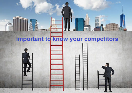 important to know your competitors