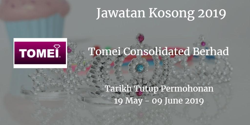 Jawatan Kosong Tomei Consolidated Berhad 19 May - 09 June 2019
