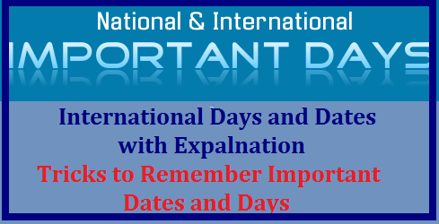 National And International Important Days List of Important National and International days and dates |Important Days - Full List | Complete List of Important Days - Month Wise | Bank Exams Today| List of Important National and International days and dates | List Of Important Days - National & International | Important Days and Dates- National and International Days and Dates | Important Days / Dates - National and International - India and World | National-international-important-days-dates-description-month-wise-list-tricks-to-remember List of Important National and International days and dates http://www.paatashaala.in/2017/06/National-international-important-days-dates-description-month-wise-list-tricks-to-remember.html