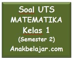 Soal UTS matematika kelas 1 semester 2  SD tahun 2016