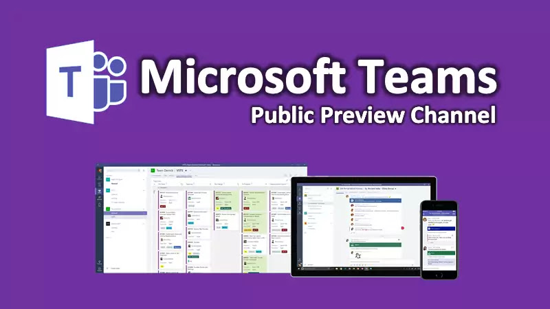Microsoft Teams Public Preview Channel has been announced