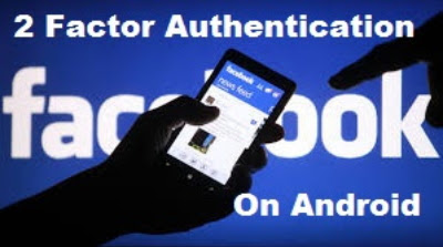 How to Activate Facebook Two-Factor Authentication On Android Phone