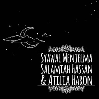 Lirik Lagu Salamiah Hassan & Atilia Haron - Syawal Menjelma