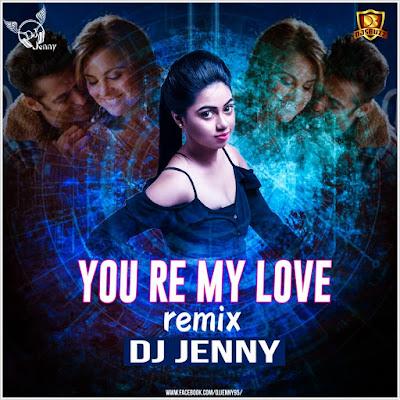 You Are My Love (Remix) – DJ Jenny