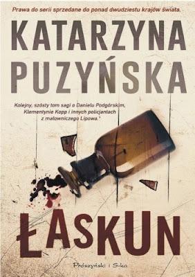 Kto jest Łaskunem? Najnowsza książka Katarzyny Puzyńskiej