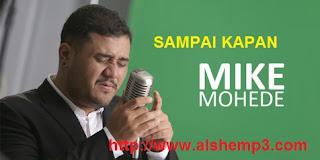 Download Lagu Sampai Kapan (Mike Mohede)