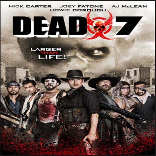 Dead 7, Film Dead 7, Dead 7 Synopsis, Dead 7 Trailer, Dead 7 Review, Download Poster Film Dead 7 2016