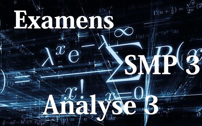 Examens corrigés Analyse 3 SMP Semestre S3 PDF