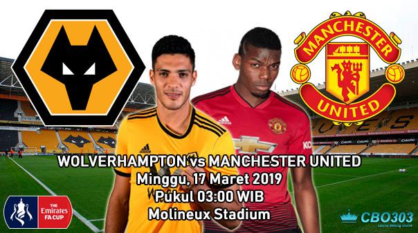 Prediksi Tepat FA Cup Wolverhampton Wanderers vs Manchester United (17 Maret 2019)