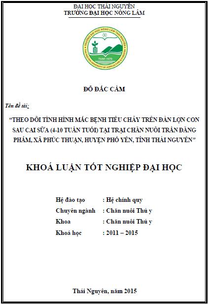 Theo dõi tình hình mắc bệnh tiêu chảy trên đàn lợn con sau cai sữa (4-10 tuần tuổi) tại trại chăn nuôi Trần Đăng Phẩm xã Phúc Thuận huyện Phổ Yên tỉnh Thái Nguyên