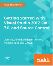 Getting Started with Visual Studio 2017, C# 7.0, and Source Control [Video] (Author: Kunal Chowdhury)