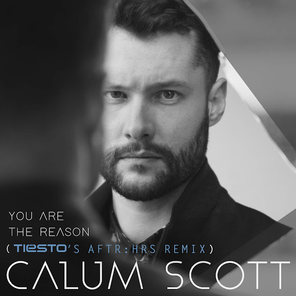 Calum Scott - You Are the Reason (Tiësto's AFTR:HRS Remix) - Single Cover
