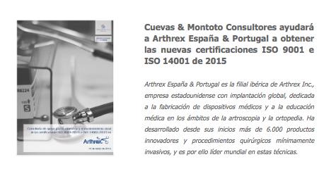 Contrato con Arthrex España y Portugal para ayudarles a obtener las certificaciones ISO 9001 e ISO 14001 en sus versiones de 2015.