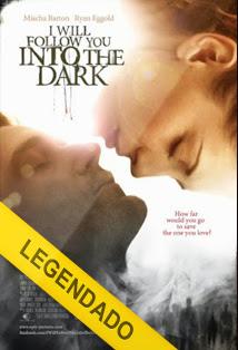 I Will Follow You Into the Dark – Legendado