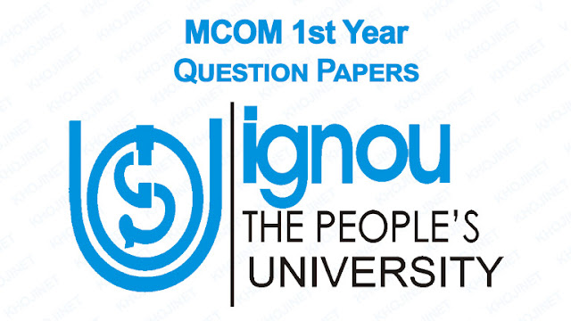 Download Previous Question Papers For IGNOU MCOM 1st Year
