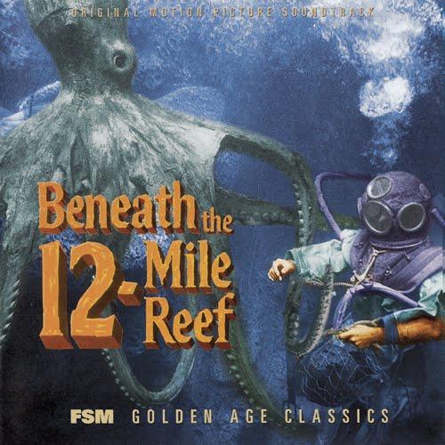 back to bernard herrmann: BENEATH THE 12-MILE REEF   1953