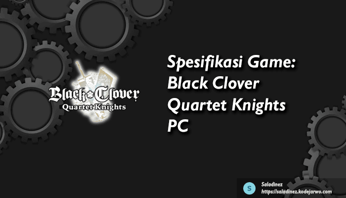 Spesifikasi Game: Black Clover Quartet Knights