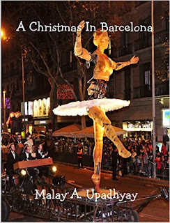 http://www.amazon.com/Christmas-Barcelona-Malay-Upadhyay-ebook/dp/B019CSRTPE/ref=la_B00TV6H41C_1_5/182-1031794-6313520?s=books&ie=UTF8&qid=1455044863&sr=1-5