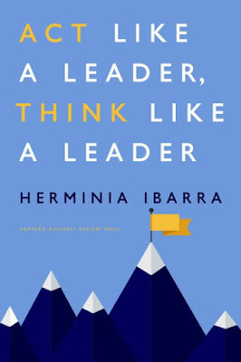 "Featured in the article: ""12 Best Leadership Books You Must Read"". Act Like a Leader, Think Like a Leader By Herminia Ibarra"