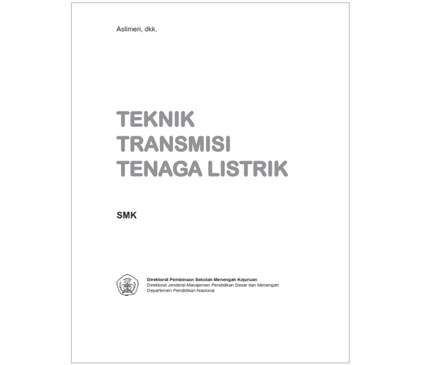 Berikut ini adalah berkas Buku SMK Teknologi dan Rekayasa  Buku SMK Teknik Transmisi Tenaga Listrik