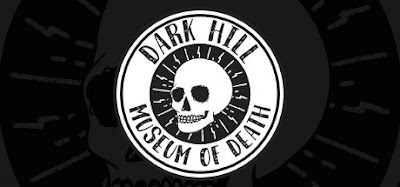 Dark Hill Museum of Death