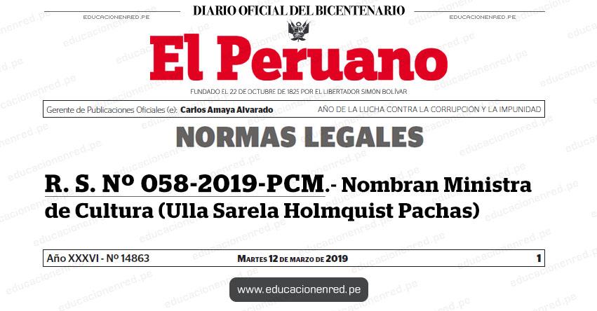R. S. Nº 058-2019-PCM - Nombran Ministra de Cultura (Ulla Sarela Holmquist Pachas) www.pcm.gob.pe