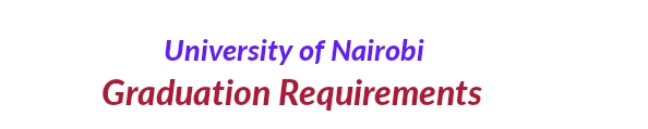 Requirements For Graduation University of Nairobi