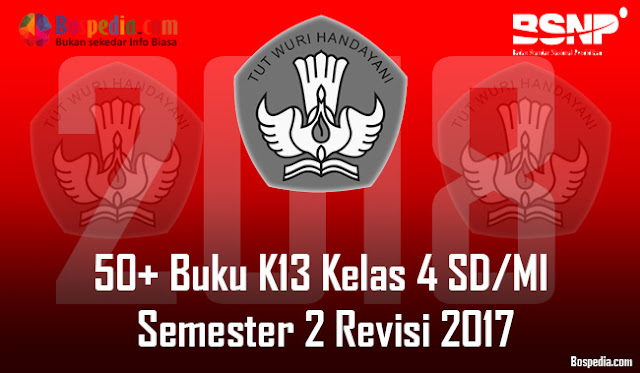 Lengkap - 50+ Buku K13 Kelas 4 SD/MI Semester 2 Revisi 2017 Terbaru