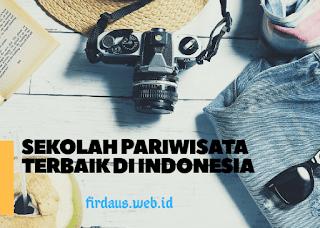 Rekomendasi Sekolah Tinggi Pariwisata Terbaik di Indonesia