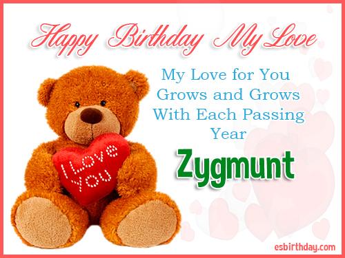 Zygmunt Happy Birthday My Love